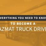 become-hazmat-truck-driver