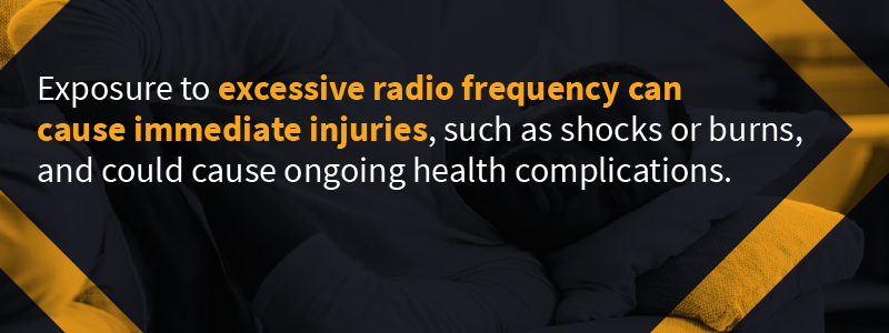 excessive radio frequency can cause immediate injuries
